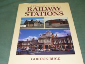 PICTORIAL SURVEY OF RAILWAY STATIONS (Buck)
